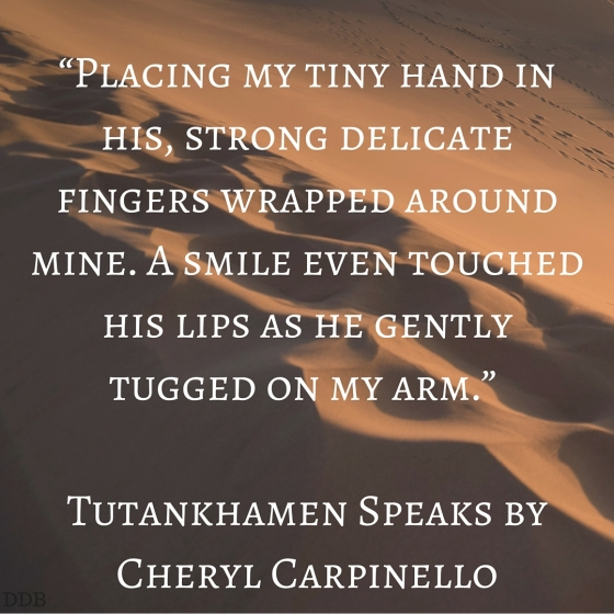 Tutankhamen Speaks by Cheryl Carpinello Quote 1.jpg
